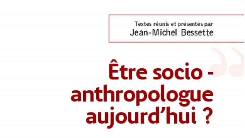 """Couverture du livre """"Être socio-anthropologue aujourd'hui ?"""""""
