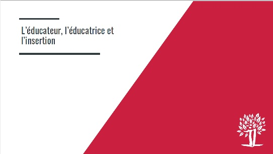 Première diapositive du cours Educateur, éducatrice et insertion