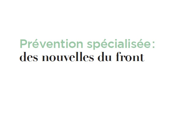 """Front de l'article intitulé """"Prévention spécialisée : des nouvelles du front"""""""