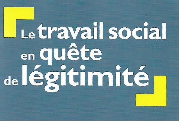 """Couverture du livre """"Le travail social en quête de légitimité"""""""