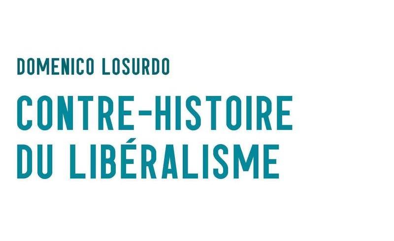 """Couverture du livre de Domenico Losurdo """"Contre histoire du libéralisme"""""""