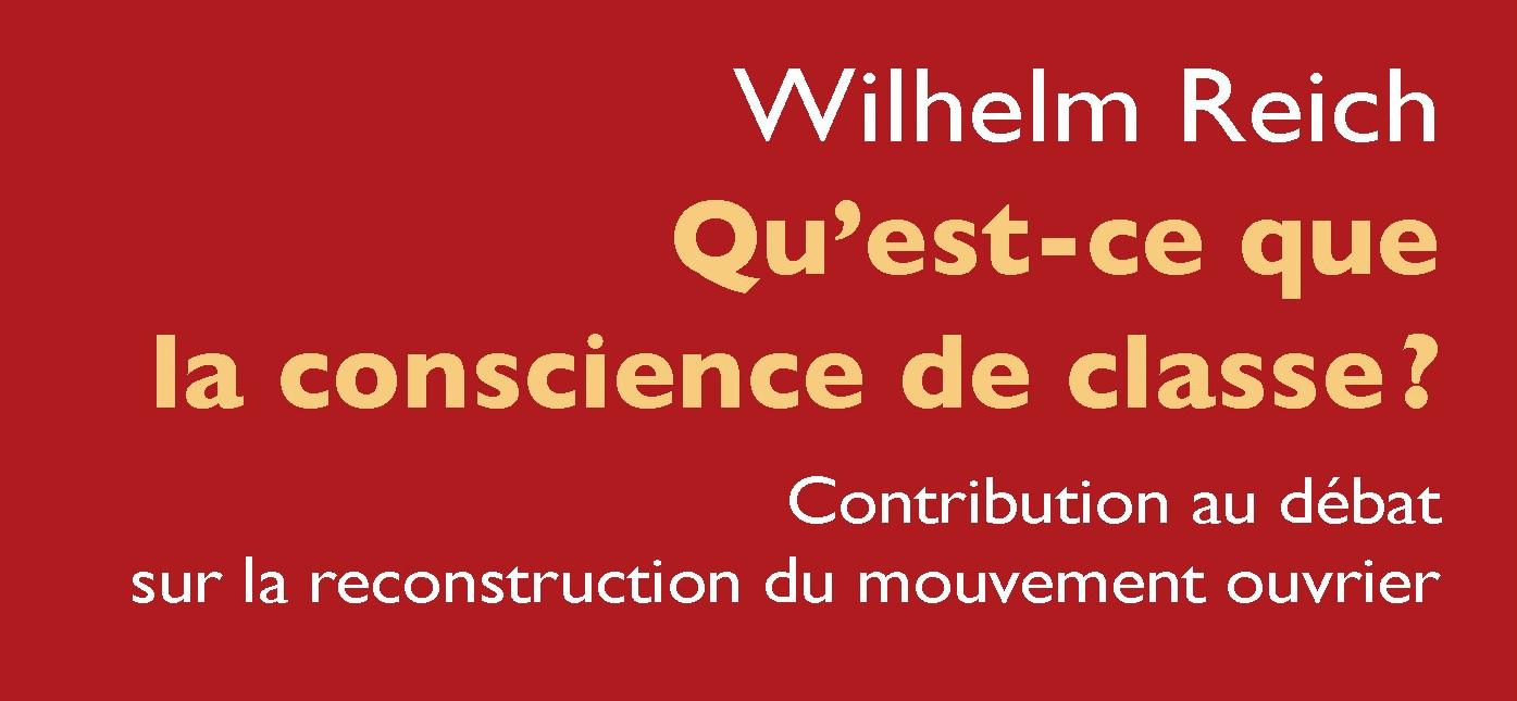 """Couverture du livre de Wilhelm Reich """"Qu'est-ce que la conscience de classe ?"""""""